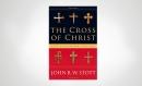 The Cross of Christ by John R. W. Stott
